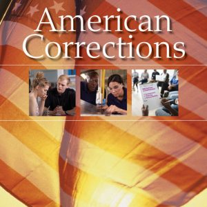Test Bank (Downloadable Files) for American Corrections, 12th Edition By Todd R. Clear, Michael D. Reisig, George F. Cole, ISBN-10 1337557676, ISBN-13 9781337557672
