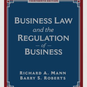 Test Bank (Downloadable Files) for Business Law and the Regulation of Business, 13th Edition By Richard A. Mann, Barry S. Roberts, ISBN-10 0357042557 ISBN-13 9780357042557
