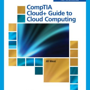 Test Bank (Downloadable Files) for CompTIA Cloud+ Guide to Cloud Computing, 1st Edition By Jill West, ISBN-10 0357114256 ,ISBN-13 9780357114254