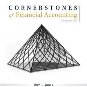 Test Bank (Downloadable Files) for Cornerstones of Financial Accounting, 4th Edition By Jay S. Rich, Jeff Jones, ISBN-10 1337690902, ISBN-13 9781337690904