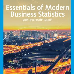 Test Bank (Downloadable Files) for Essentials of Modern Business Statistics with Microsoft® Excel®, 8th Edition By David R. Anderson, Dennis J. Sweeney, Thomas A. Williams, Jeffrey D. Camm, James J. Cochran, Michael J. Fry, Jeffrey W. Ohlmann, ISBN-10: 0357131606, ISBN-13: 9780357131602