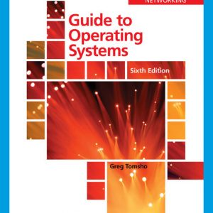 Test Bank (Downloadable Files) for Guide to Operating Systems, 6th Edition By Greg Tomsho, ISBN-10 0357433890, ISBN-13 9780357433898