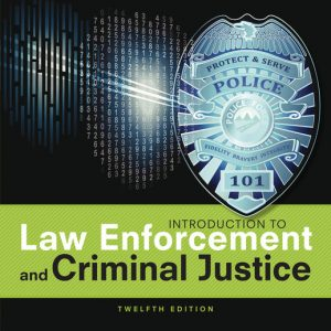Test Bank (Downloadable Files) for Introduction to Law Enforcement and Criminal Justice, 12th Edition By Kären Matison Hess, Christine Hess Orthmann, Henry Lim Cho, ISBN-10: 1305968875, ISBN-13: 9781305968875