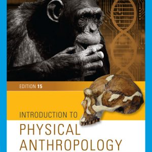 Test Bank (Downloadable Files) for Introduction to Physical Anthropology, 15th Edition by Robert Jurmain, Lynn Kilgore, Wenda Trevathan, Russell L. Ciochon, Eric Bartelink, ISBN-10: 1337115703, ISBN-13: 9781337115704