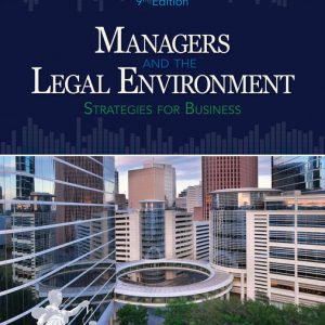 Test Bank (Downloadable Files) for Managers and the Legal Environment Strategies for Business, 9th Edition By Constance E. Bagley, ISBN-10 1337555096, ISBN-13 9781337555098