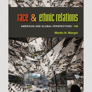 Test Bank (Downloadable Files) for Race and Ethnic Relations American and Global Perspectives, 10th Edition By Martin N. Marger, ISBN-10 1337570354, ISBN-13 9781337570350