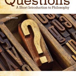Test Bank (Downloadable Files) for The Big Questions A Short Introduction to Philosophy, 10th Edition By Robert C. Solomon, Kathleen M. Higgins, ISBN-10 1305956060, ISBN-13 9781305956063