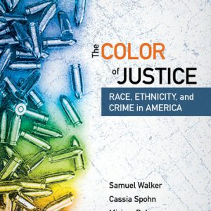 Test Bank (Downloadable Files) for The Color of Justice Race, Ethnicity, and Crime in America, 6th Edition By Samuel Walker, Cassia C. Spohn, Miriam DeLone, ISBN-10 1337092894, ISBN-13 9781337092890