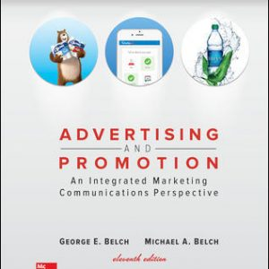 Test Bank(Downloadable files) For Advertising and Promotion: An Integrated Marketing Communications Perspective 11th Edition By George Belch, Michael Belch, ISBN 10: 1259548147, ISBN 13: 9781259548147