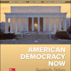 Test Bank (Downloadable files) For American Democracy Now, Essentials 6th Edition By Brigid Harrison, Jean Harris, ISBN 10: 1260164659, ISBN 13: 9781260164657