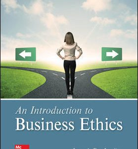 Test Bank (Downloadable Files) For An Introduction to Business Ethics 6th Edition By Joseph DesJardins, ISBN 10: 1259922669, ISBN 13: 9781259922664