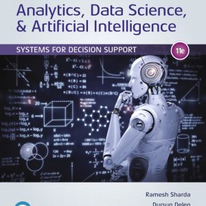 Test Bank For Analytics, Data Science, & Artificial Intelligence: Systems for Decision Support, 11th Edition By Sharda