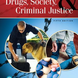Test Bank For Drugs, Society and Criminal Justice, 5th Edition By Levinthal