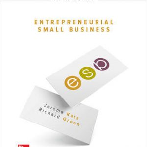 Test Bank (Downloadable Files) For Entrepreneurial Small Business 5th Edition By Jerome Katz, Richard Green, ISBN 10: 1259573796, ISBN 13: 9781259573798