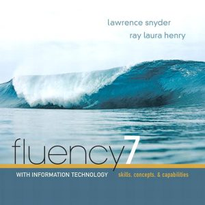Test Bank For Fluency With Information Technology [RENTAL EDITION], 7th Edition By Snyder