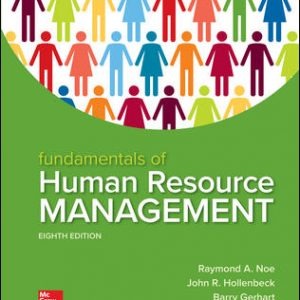 Test Bank (Downloadable Files) For Fundamentals of Human Resource Management 8th Edition By Raymond Noe, John Hollenbeck, Barry Gerhart, Patrick Wright, ISBN 10: 1260079171, ISBN 13: 9781260079173