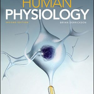 Test Bank (Downloadable Files) For Human Physiology, 2nd Edition By Bryan H. Derrickson ISBN: 9781119484868
