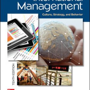 Test Bank (Downloadable Files) For International Management: Culture, Strategy, and Behavior 10th Edition By Fred Luthans, Jonathan Doh, ISBN 10: 1259705072, ISBN 13: 9781259705076