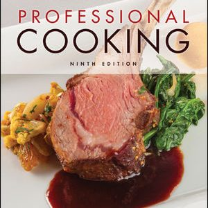 Test Bank (Downloadable Files) For Professional Cooking, 9th Edition By Wayne Gisslen ISBN: 9781119399650