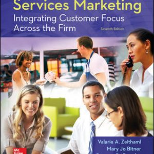 Test Bank (Downloadable files) For Services Marketing: Integrating Customer Focus Across the Firm 7th Edition By Valarie Zeithaml, Mary Jo Bitner, Dwayne Gremler, ISBN 10: 0078112109, ISBN 13: 9780078112102