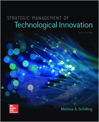 Test Bank (Downloadable Files) For Strategic Management of Technological Innovation 6th Edition By MELISSA SCHILLING, ISBN 10: 1260087956, ISBN 13: 9781260087956