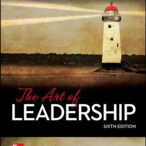 Test Bank (Downloadable Files) For The Art of Leadership 6th Edition By George Manning, Kent Curtis, ISBN 10: 1259847985, ISBN 13: 9781259847981