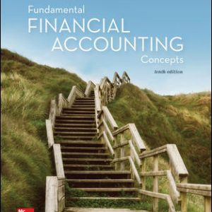 Test Bank (Downloadable Files) for Fundamental Financial Accounting Concepts 10th Edition By Thomas Edmonds, Christopher Edmonds, Frances McNair, Philip Olds ISBN 10: 1259918181, ISBN 13: 9781259918186