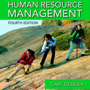 Solution Manual (Downloadable Files) for Fundamentals of Human Resource Management 4th Edition Gary Dessler ISBN: 9780133972832 9780133972832