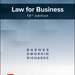 Test Bank (Downloadable Files) for Law for Business 13th Edition By A. James Barnes, Terry M. Dworkin, Eric Richards ISBN 10: 1259722325, ISBN 13: 9781259722325