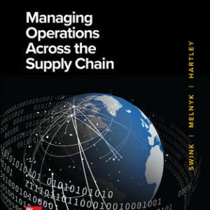 Solution Manual (Downloadable files) for Managing Operations Across the Supply Chain 4th Edition By Morgan Swink, Steven Melnyk, Janet L. Hartley, M. Bixby Cooper, ISBN 10: 1260239462, ISBN 13: 9781260239461