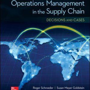 Test Bank (Downloadable files) for OPERATIONS MANAGEMENT IN THE SUPPLY CHAIN: DECISIONS & CASES 7th Edition By Roger Schroeder, M. Johnny Rungtusanatham, Susan Goldstein, ISBN 10: 0077835433, ISBN 13: 9780077835439