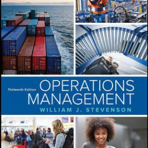 Test Bank (Downloadable files) for Operations Management 13th Edition By William J Stevenson, ISBN 10: 1259667472, ISBN 13: 9781259667473