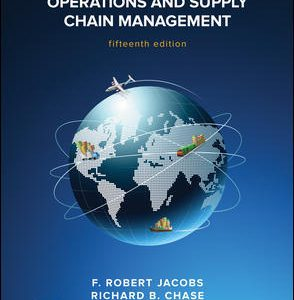Solution Manual (Downloadable files) for Operations and Supply Chain Management 15th Edition By F. Robert Jacobs, Richard Chase, ISBN 10: 1259666107, ISBN 13: 9781259666100