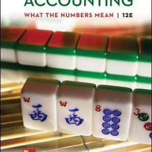 Solution Manual (Downloadable Files) for Accounting: What the Numbers Mean 12th Edition By David Marshall, Wayne McManus, Daniel Viele ISBN 10: 1259969525, ISBN 13: 9781259969522