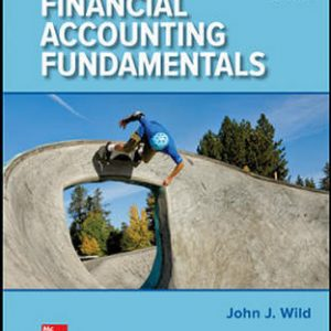 Solution Manual (Downloadable Files) for Financial Accounting Fundamentals 6th Edition By John Wild, Ken Shaw, Barbara Chiappetta ISBN 10: 1259726916, ISBN 13: 9781259726910