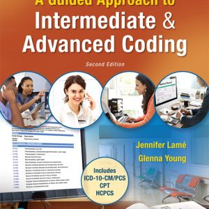 Test bank for MyLab Health Professions with Pearson eText for A Guided Approach to Intermediate & Advanced Coding, 2nd Edition By Lame
