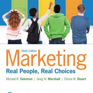 Solution Manual For Marketing: Real People, Real Choices Plus 2019 MyLab Marketing with Pearson eText — Access Card Package, 9th Edition By Solomon