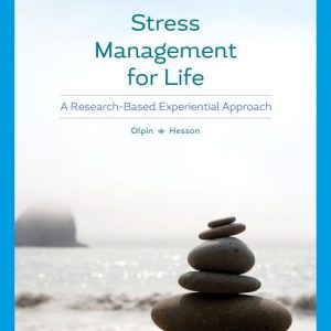 Test Bank (Downloadable Files) for Stress Management for Life: A Research-Based Experiential Approach, 5th Edition By Michael Olpin, Margie Hesson ISBN-10: 035736418X, ISBN-13: 9780357364185