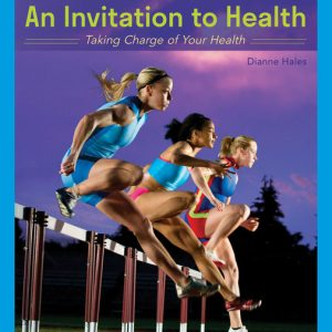 Test Bank (Downloadable Files) for An Invitation to Health: Taking Charge of Your Health, 19th Edition By Dianne Hales ISBN-10: 0357136829, ISBN-13: 9780357136829
