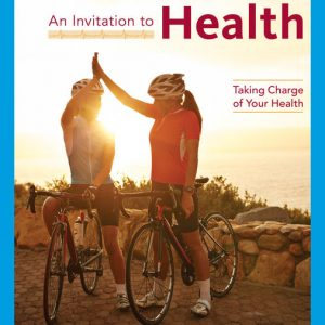 Test Bank (Downloadable Files) for An Invitation to Health: Taking Charge of Your Health, Brief Edition, 11th Edition By Dianne Hales ISBN-10: 0357020103, ISBN-13: 9780357020104