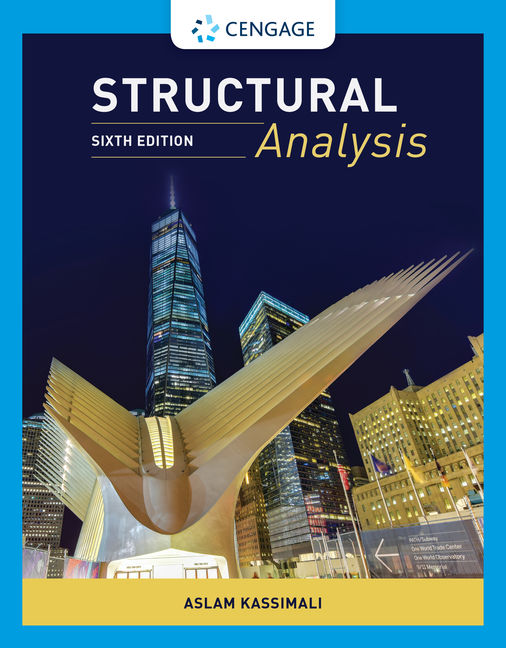 Test Bank (Downloadable Files) for Structural Analysis, 6th Edition By Aslam Kassimali ISBN-10: 0357372646, ISBN-13: 9780357372647