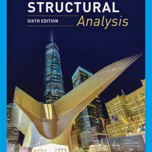 Solution Manual (Downloadable Files) for Structural Analysis, 6th Edition By Aslam Kassimali ISBN-10: 0357372646, ISBN-13: 9780357372647