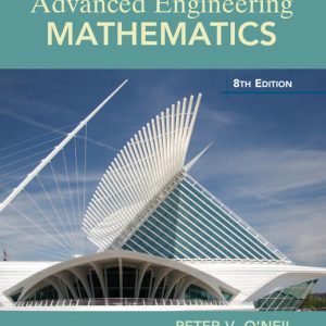 Test Bank (Downloadable Files) for Advanced Engineering Mathematics, 8th Edition By Peter V. O'Neil ISBN-10: 1337536563, ISBN-13: 9781337536561