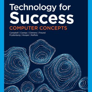 Test Bank (Downloadable files) for Technology for Success: Computer Concepts, 1st Edition By Jennifer T. Campbell, Mark Ciampa, Barbara Clemens, Steven M. Freund, Mark Frydenberg, Ralph Hooper, Lisa Ruffolo ISBN-10: 035712488X, ISBN-13: 9780357124888