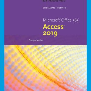 Solution Manual (Downloadable files) for New Perspectives Microsoft® Office 365 & Access 2019 Comprehensive, 1st Edition By Mark Shellman, Sasha Vodnik ISBN-10: 0357026209, ISBN-13: 9780357026205