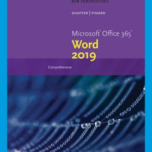 Test Bank (Downloadable files) for New Perspectives Microsoft® Office 365 & Word 2019 Comprehensive, 1st Edition By Ann Shaffer, Katherine T. Pinard ISBN-10: 0357026209, ISBN-13: 978035702620