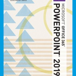 Test Bank (Downloadable files) for Illustrated Microsoft® Office 365 & PowerPoint 2019 Comprehensive, 1st Edition By David Beskeen ISBN-10: 0357026241, ISBN-13: 9780357026243