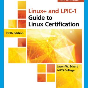Test Bank (Downloadable files) for Linux+ and LPIC-1 Guide to Linux Certification, 5th Edition By Jason Eckert ISBN-10: 1337569836, ISBN-13: 9781337569835