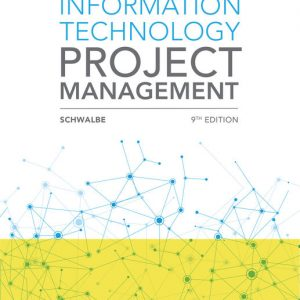 Test Bank (Downloadable files) for Information Technology Project Management, 9th Edition By Kathy Schwalbe ISBN-10: 0357511182, ISBN-13: 9780357511183